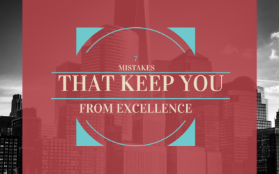 7 Mistakes that Keep You from Excellence
