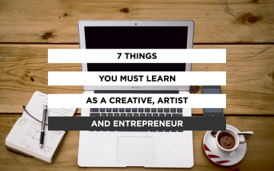 7 Things You Must Do as A Creative Entrepreneur and Indie Artist